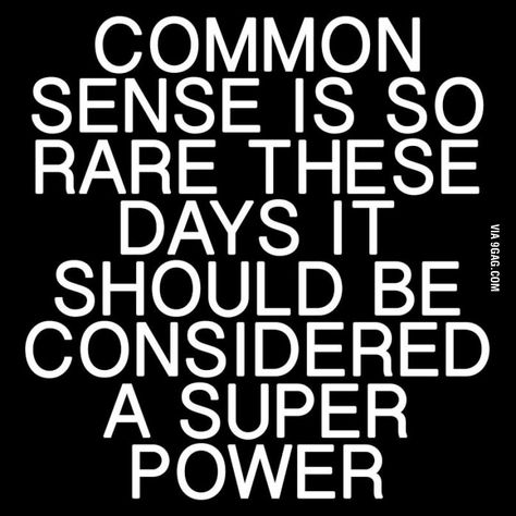 Funny pictures about Common Sense These Days. Oh, and cool pics about Common Sense These Days. Also, Common Sense These Days photos. Sarcastic Quotes, Quotable Quotes, Wisdom Quotes, True Quotes, Great Quotes, Quotes To Live By, Motivational Quotes, Funny Quotes, Inspirational Quotes