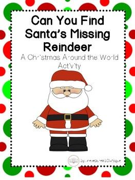 Can You Find Santa S Missing Reindeer A Christmas Around The World Activity Find Santa Reindeer Santa