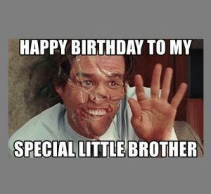 Birthday Memes Brother Hilarious 14 Happy Birthday Brother Funny Birthday Brother Funny Birthday Meme