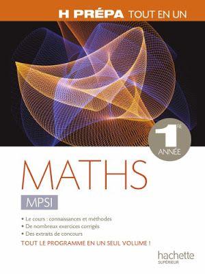 Livre Maths Mpsi Hprepa Tout En Un 1er Annee Pdf Ebook Pdf Books Math