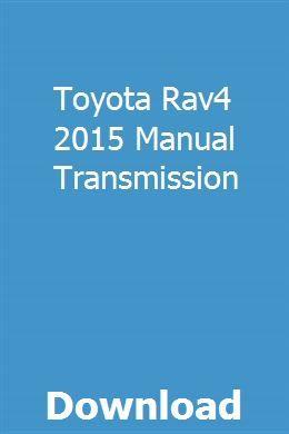 Toyota Rav4 2015 Manual Transmission Owners Manuals Toyota Toyota Rav4