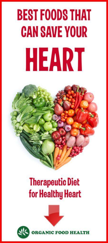 Therapeutic Diet Health Heart Diseases Food Help Benefits Of Organic Food Organic Recipes Health Food