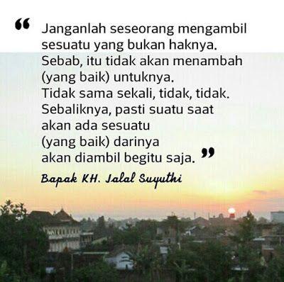 Seyogyanya Tidak Mengambil Hak Orang Lain Bapak Jalal Suyuthi Islamic Quotes Kata Kata Motivasi Kutipan Pengetahuan