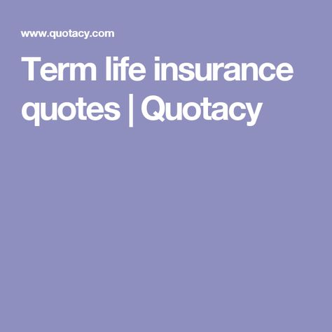 Term Life Insurance Quotes Quotacy Term Life Ins Cost Fascinating Online Term Life Insurance Quotes