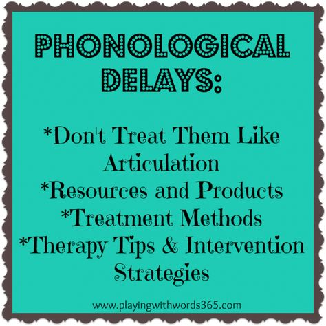 Phonological Delay Treatment Methods Series: A Review - Playing With Words 365