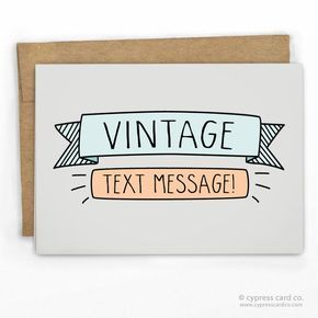 Retail Wholesale Funny Greeting Cards 100 Recycled Vintage Text By Cypress Card Co Www Cypresscardc With Images Valentines Card Message Vintage Text Message Card
