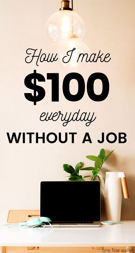 How to Make $100 a Day & Fast