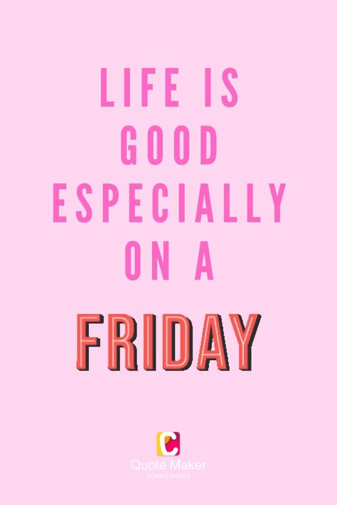 It's finally #friday! Celebrate the weekend with these fun friday quotes. Make your own on the Compo Quote Maker