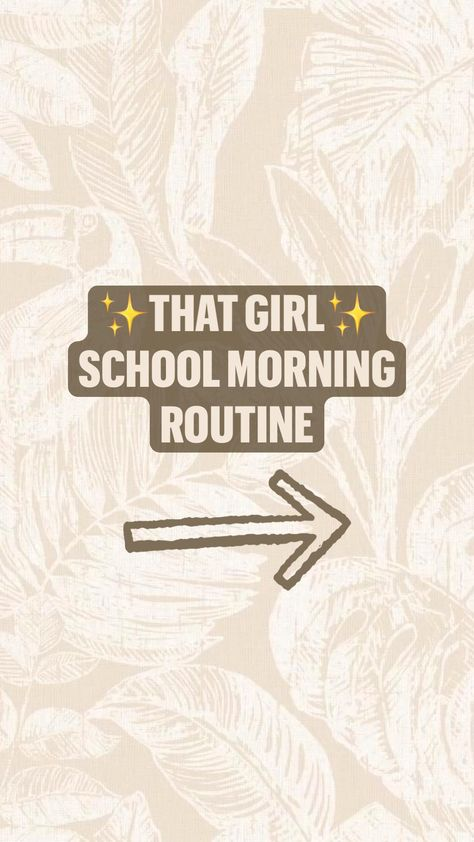 ✨that girl✨ School morning routine