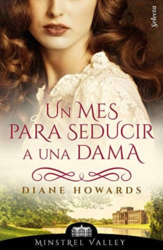 Un Mes Para Seducir A Una Dama Minstrel Valley 6 Spanish Edition Kindle Edition By Howards Diane Literature Fiction Kin Minstrel The Book Thief Books