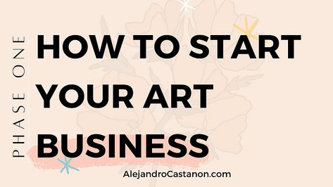 Phase One: Building the Foundation of Your Art Career
