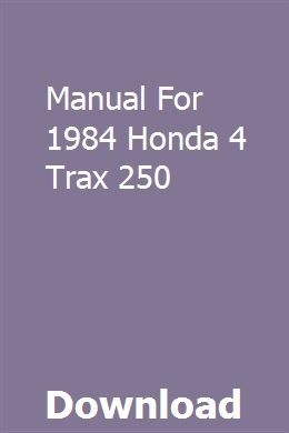 Manual For 1984 Honda 4 Trax 250 Manual Owners Manuals Repair Manuals