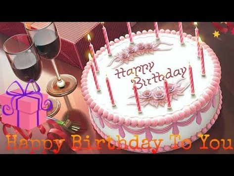 Happy Birthday To You Birthday Song Birthday Cake Whatsapp
