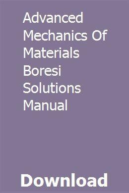 Advanced Mechanics Of Materials Boresi Solutions Manual Mechanic Solutions Manual