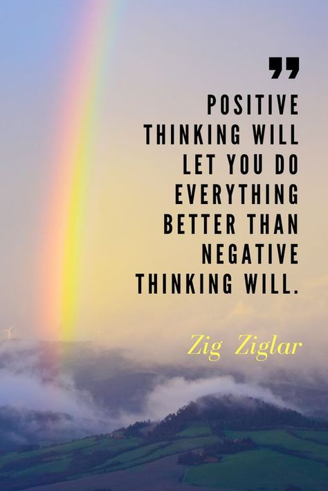 Positive Thinking Will Let You Do Everything Better Than Negative Thinking Will. Zig Ziglar  #PositiveThinkingQuotes #PowerOfPositiveThinkingQuotes #MotivationalQuotes #Quoteish