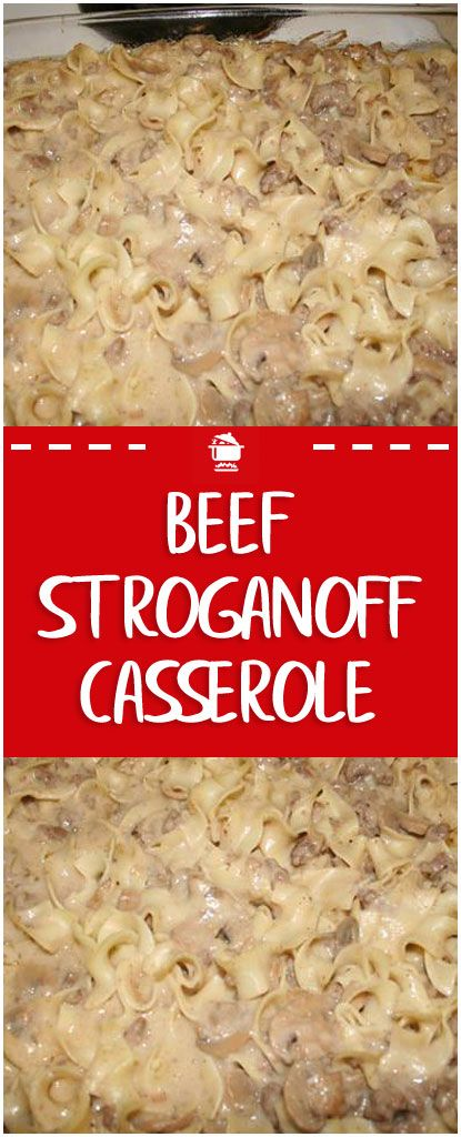 Beef Stroganoff Casserole Beef Stroganoff Beef Stroganoff Casserole Recipe Stroganoff