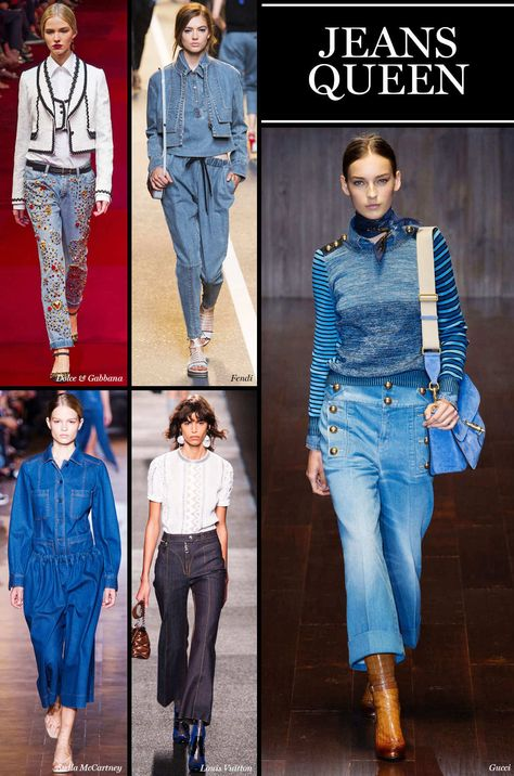 Jeans Queen We cannot recall a season with so much love for denim and all its incarnations: festooned with jewels at Dolce & Gabbana, high waisted and tailored at Louis Vuitton, and head-to-toe slouch at Fendi are some of the styles we're anticipating for next season.  Photo: Imaxtree