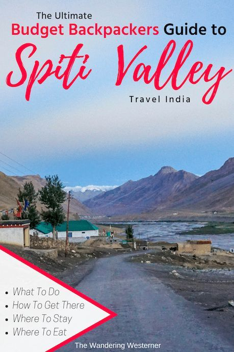Your Essential Budget Backpacking Guide To Spiti Valley India