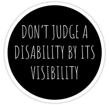 Don't Judge A Disability By Its Visibility (sticker) Disability Quotes, Disability Awareness, Chronic Pain, Fibromyalgia, Endometriosis Quotes, Chronic Illness, Ehlers Danlos Syndrome, Cerebral Palsy, Multiple Sclerosis