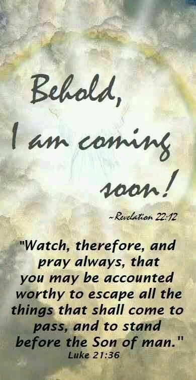 Jesus is coming soon.watch, pray, read the Bible, repent and accept Jesus as your savior if you have not.