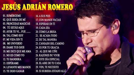 Jesus Adrian Romero Sus Mejores Canciones 30 Grandes Exitos Lo