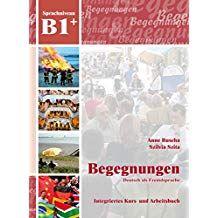 Begegnungen Deutsch Als Fremdsprache B1 Integriertes Kurs Und Arbeitsbuch Als Fremdsprache Begegnungen D Deutsch Als Fremdsprache Fremdsprache Bucher