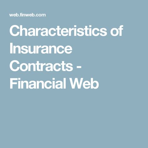 Characteristics Of Insurance Contracts Financial Web Financial