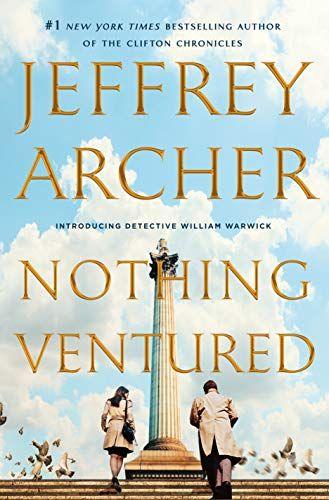 Download Pdf Nothing Ventured William Warwick Novels Free Epub Mobi Ebooks Jeffrey Archer Books Jeffrey Archer Clifton Chronicles