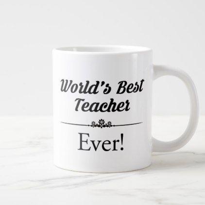 World S Best Teacher Ever Large Coffee Mug Teacher
