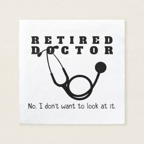 Retired Doctor W Stethoscope And Sassy Funny Quote Napkins Zazzle Com In 2020 Funny Quotes Sarcastic Quotes Retirement Gifts Diy