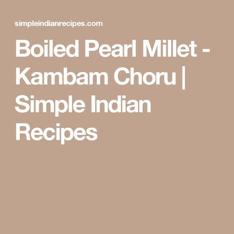 Boiled Pearl Millet - Kambam Choru | Simple Indian Recipes