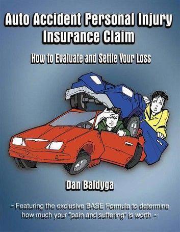 Auto Accident Personal Injury Insurance Claim Ebook By Dan Baldyga