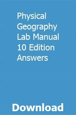 Physical Geography Lab Manual 10 Edition Answers Physical Geography Physics Geography
