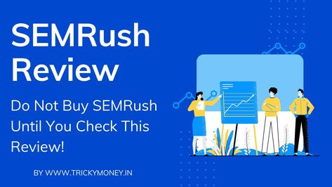SEMRush Review - Do Not Buy SEMRush Until You Check This Review!