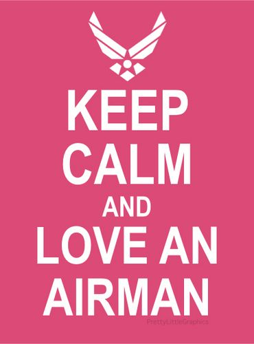 yes, finally found this. keep calm and love an airman.
