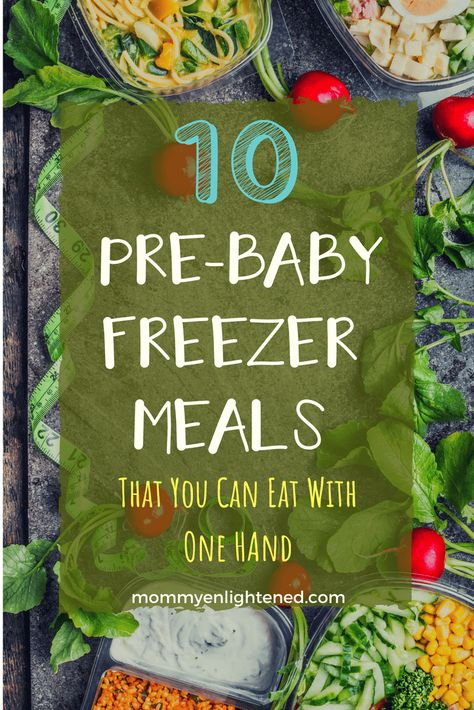 Pre-Baby Freezer Meals You Can Eat With One Hand