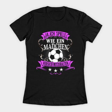[Werbung] Frauenfussball Spruch T-Shirt   Frauenfußball
