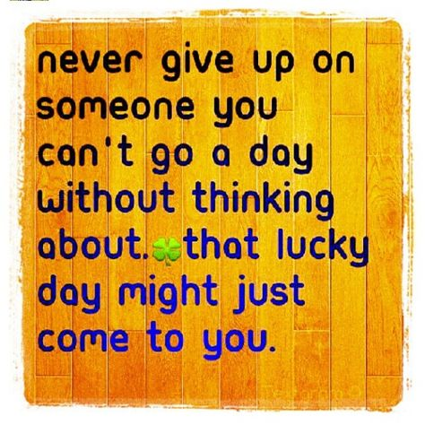 List Of Pinterest Never Give Up On Someone You Love Quotes