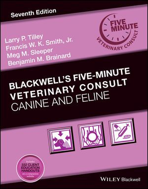 Blackwell S Five Minute Veterinary Consult Canine And Feline 7th Edition Veterinary Canine Books To Read Online
