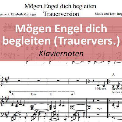 Mögen Engel Dich Begleiten Trauerversion Klaviernoten Text Akkorde Klaviernoten Trauer Trauer Texte