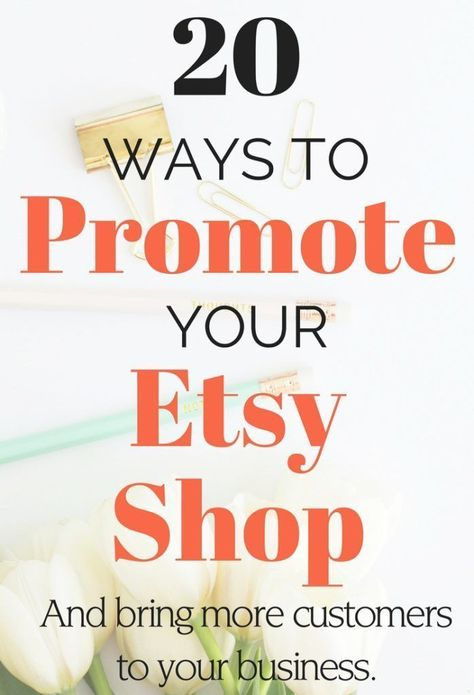 20 Ways To Promote Your Etsy Shop and Find More Customers