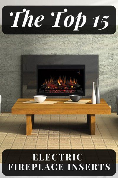 Best Electric Fireplace Inserts A Review On The Top 15 Electric