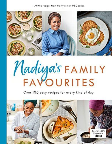 Nadiya S Family Favourites Easy Beautiful And Show Stopping