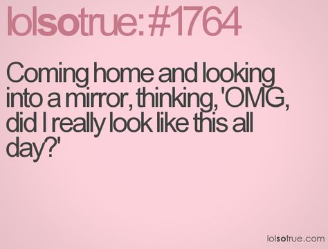 HAHAHA. This happens almost everyday.