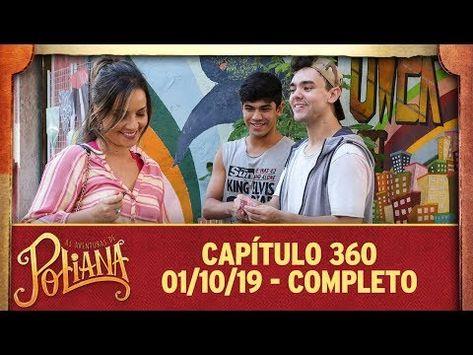 As Aventuras De Poliana Capitulo 360 01 10 19 Completo