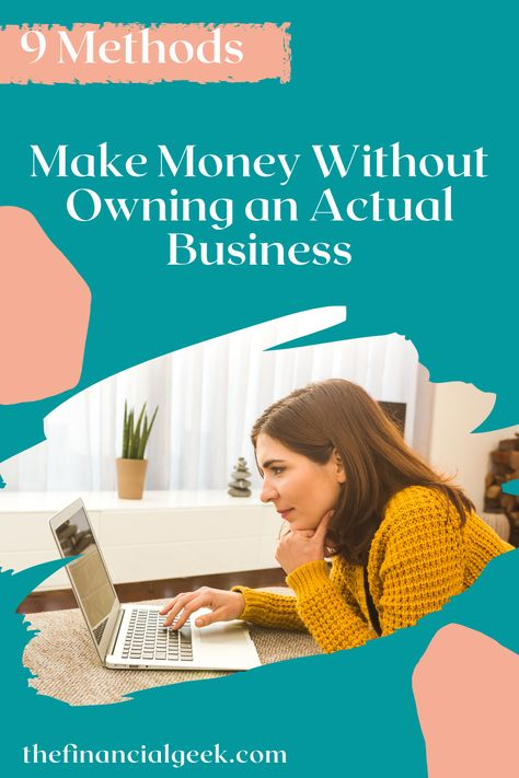 9 Easy Ways to Make Money Without Owning a Business