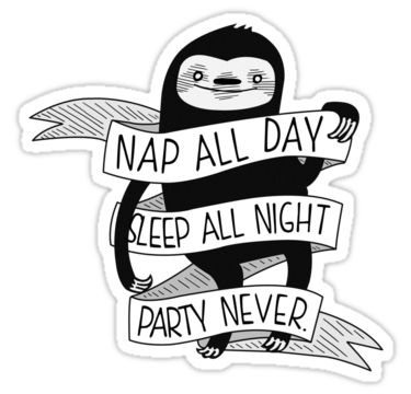 Sticker nap all day sleep all night party never sloth by nation of amanda night parties sloth and amanda