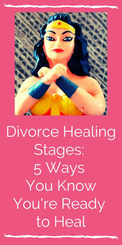 Divorce Healing Stages: 5 Ways You Know You're Ready to Heal. And they're not what you'd expect. #divorcehealingtips #healingafterdivorce #healingfromdivorce