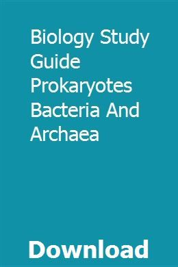 Biology Study Guide Prokaryotes Bacteria And Archaea
