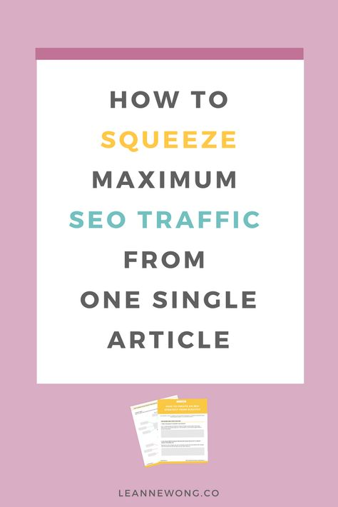 How to Squeeze Maximum SEO Traffic From a Blog Article | Leanne Wong